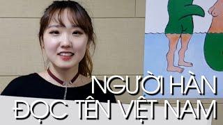 Người Hàn Quốc đọc tên Việt Nam lần đầu tiên trong đời // 베트남 이름 읽어보기
