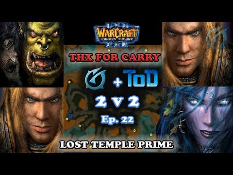 Grubby | Warcraft 3 The Frozen Throne | 2v2 w/ ToD Orc+HU v NE+HU - Thx for Carry, ToD -Lost Temple
