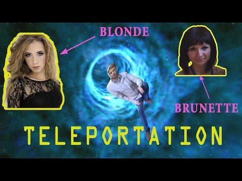 Blonde, Brunette and Teleportation