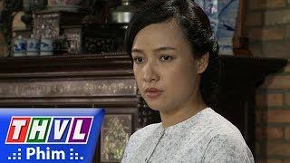 THVL | Phận làm dâu - Tập 10[4]: Thảo lại có thai, Loan ghen ghét tìm cách hại cô