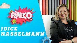 Joice Hasselmann - Pânico - 28/11/18