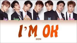 Ikon 아이콘 I 39 M Ok Color Coded Han Rom Eng 가사 Jendukie