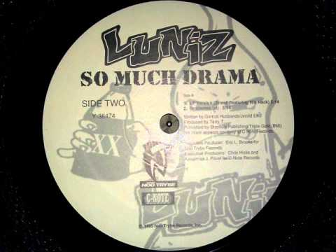 Luniz - So Much Drama