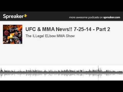 UFC  MMA News 72514  Part 2 made with Spreaker