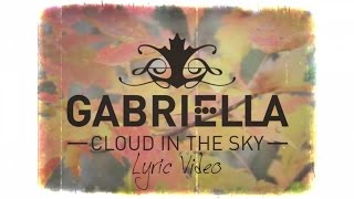 Gabriella - Cloud in the sky [Lyric Video]