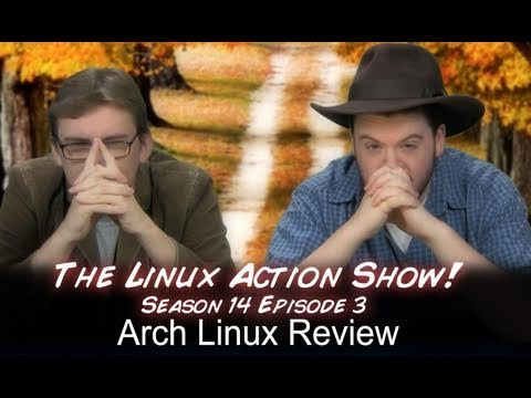 Arch Linux Review   Linux Action Show   s14e03