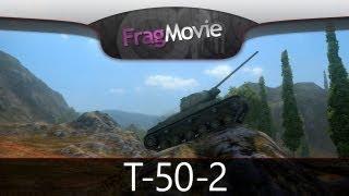 Frag Movie: T-50-2 [World Of Tanks]