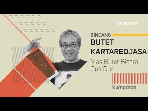 Butet Kartaredjasa - Mas Butet Bicara Gus Dur   Bincang Kumparan