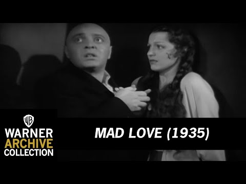 Mad Love (1935)  – Each Man Kills The Thing He Loves