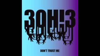 3OH!3 Don't trust me + lyrics