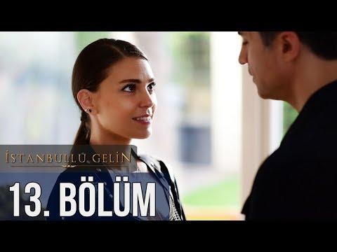 İstanbullu Gelin 13. Bölüm