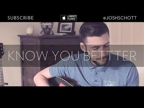 Josh Schott – Know You Better (original)