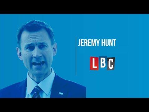 Jeremy Hunt: Live On LBC