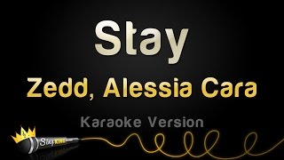 Download Lagu Zedd, Alessia Cara - Stay (Karaoke Version) Gratis STAFABAND