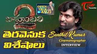 Baahubali 2 Cameraman Senthil Kumar | Exclusive Interview | Open Talk with Anji | #12 | Telugu Inter