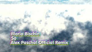 Mario Bischin - So (DjAlex Paschal Official remix)