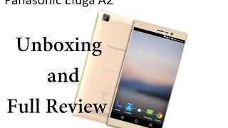 Panasonic eluga A2 Unboxing and full Review :Volte ,3GB RAM, 4000mah Battery ,Hands On Price Rs 8100