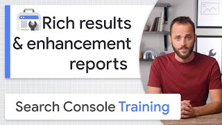 Monitoring Rich Results in Search Console - Google Search Console Training