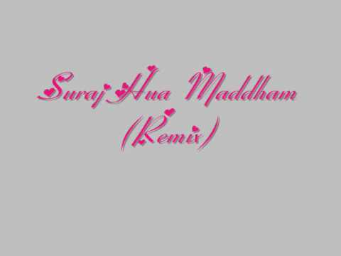 Suraj Hua Maddham Remix video