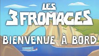 LES 3 FROMAGES - Bienvenue à Bord (Clip officiel)