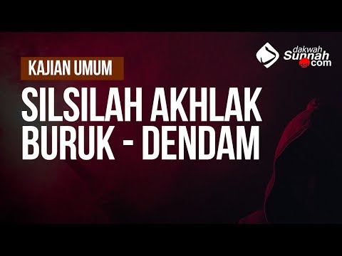 Silsilah Akhlak Buruk - Dendam - Ustadz Muhammad Hafidz Anshari, Lc