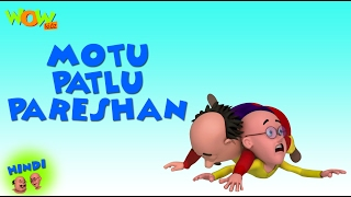 Motu Patlu Pareshan - Motu Patlu in Hindi - 3D Animation Cartoon for Kids -As seen on  Nickelodeon