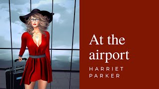 At the airport [Harriet Parker]