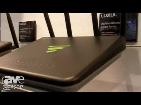 ISE 2017: Luxul Presents AC3100 and ABR-5000 Gigabit Routers