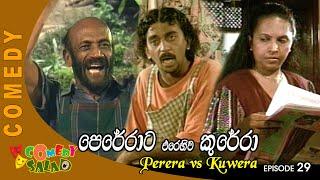 Perera vs Kuwera EP 29