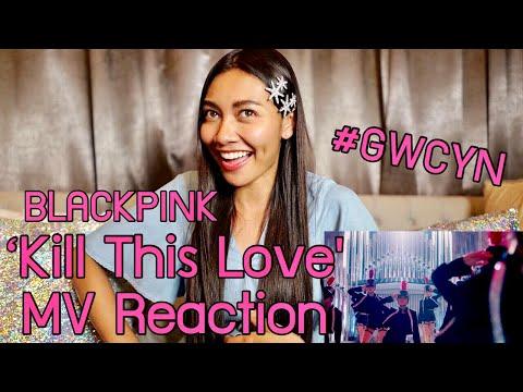 BLACKPINK - 'Kill This Love' MV Reaction [แก้ม วิชญาณี]