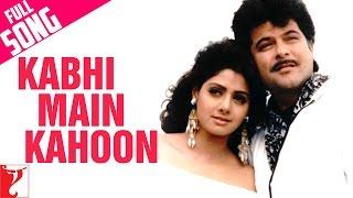 Kabhi Main Kahoon Full Song Lamhe Anil Kapoor Sridevi