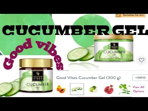 Good Vibes Cucumber Gel /Review