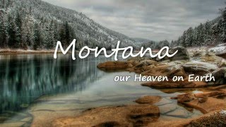 Montana, Our Heaven On Earth