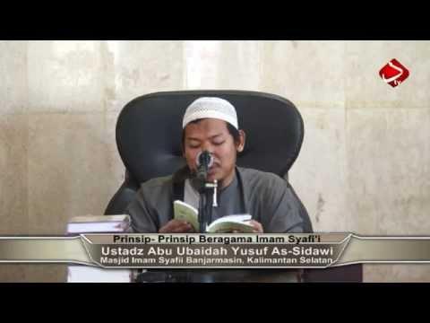 Prinsip - Prinsip Beragama Imam Syafi'i - Ustadz Abu Ubaidah Yusuf As-Sidawi