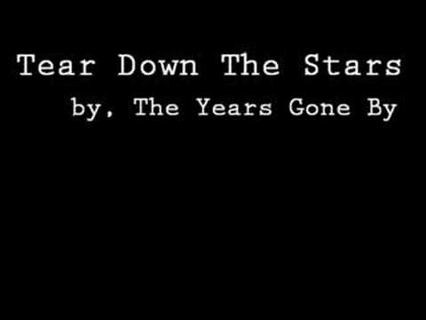 The Years Gone By - Tear Down The Stars