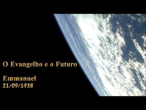 O Evangelho e o Futuro, mensagem de Emmanuel, psicografada por Chico Xavier em 1938