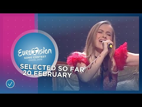 Selected entries so far (20 February 2019) - Eurovision 2019