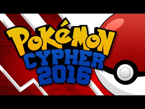 Pokemon Rap - Pokemon Cypher 2016