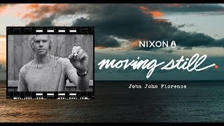 Moving Still: The Moments In-between Being John John Florence
