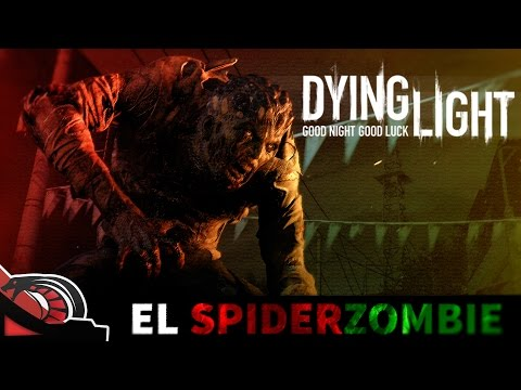 EL SPIDER ZOMBIE Dying Light Be the zombie Streaming