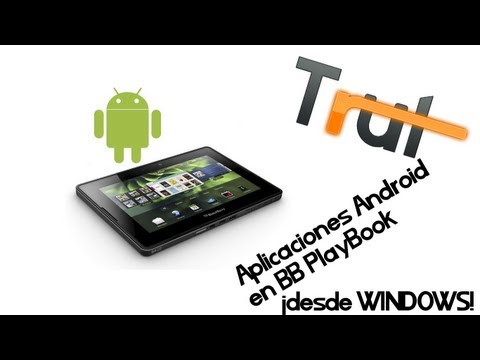 [Tutorial] Instalar aplicaciones Android en el BlackBerry PlayBook desde Windows.