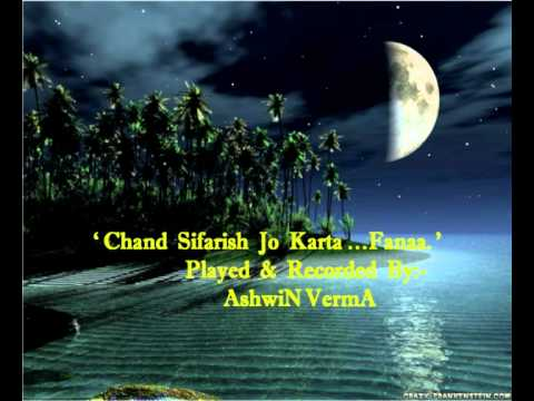 Chand Sifarish (Fanaa) Instrumental.mp4