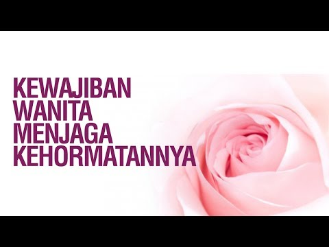 Kewajiban Wanita Menjaga Kehormatannya - Ustadz Ahmad Zainuddin Al-Banjary