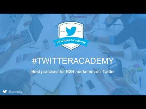 #TwitterAcademy: B2B best practices on Twitter