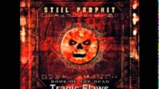 Watch Steel Prophet Tragic Flaws video