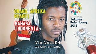 Orang Afrika menyanyi Bahasa Indonesia (Via Vallen - Meraih Bintang)