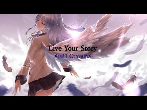 Live Your Story - Nightcore