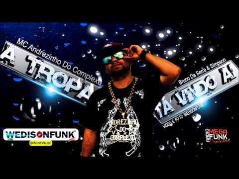 Mc Andrezinho Do Complexo - A Tropa Ta Vindo Ai ( Bruno Da Serra & Simpson) Lançamento 2014 2015 video