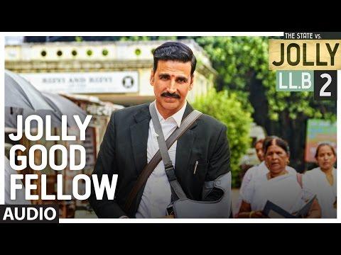 Jolly Good Fellow Full Audio Song | Jolly LLB 2 | Akshay Kumar, Huma Qureshi |  Meet Bros|T-Series