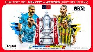 Chung kết Cúp FA: Man City hoàn tất cú ăn 3. Trực tiếp FPT Play